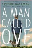 A Man Called Ove, Fredrik Backman, 1476738017