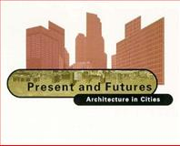 Present and Futures : Architecture in the Cities, Nouvel, Jean, 8489698015