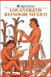 Los Antiguos Reinos de Mexico (The Ancient Kingdoms of Mexico), Davies, Nigel, 9681628012