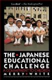 The Japanese Educational Challenge, Merry White, 0029338018
