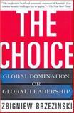 The Choice, Daniel T. Rodgers and Zbigniew Brzezinski, 0465008011