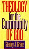 Theology and the Community of God, Grenz, Stanley J., 0805428011