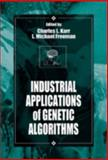 Industrial Applications of Genetic Algorithms, Karr, Charles L. and Freeman, L. Michael, 0849398010