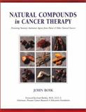 Natural Compounds in Cancer Therapy, Boik, John C., 0964828014