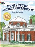 Homes of the American Presidents Coloring Book, Bruce LaFontaine, 0486408019