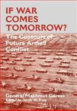 If War Comes Tomorrow? : The Contours of Future Armed Conflict, Gareev, Makhmut A., 0714648019