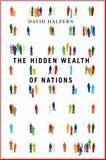 The Hidden Wealth of Nations, Halpern, David, 0745648010