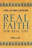 Real Faith for Real Life, Michael W. Foss, 0806648015