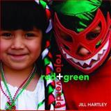 Red Green Rojo Verde, Jill Hartley, 0888998015