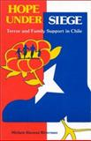 Hope under Siege : Terror and Family Support in Chile, Ritterman, Michelle K., 0893918016