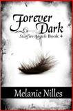 Forever Dark, Melanie Nilles, 1475038011