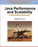 Java Performance and Scalability: a Quantitative Approach, Henry Liu, 1482348012