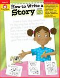 How to Write a Story, Grades 1-3, Evan-Moor, 1557998019