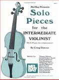 Solo Pieces for the Intermediate Violinist, Craig Duncan, 1562228013