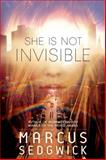 She Is Not Invisible, Marcus Sedgwick, 1596438010