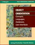 Object Orientation : Concepts, Languages, Databases, User Interfaces, Khoshafian, Setrag and Abnous, Razmik, 0471518026