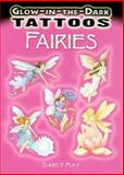 Glow-in-the-Dark Tattoos Fairies, Darcy May, 048646802X
