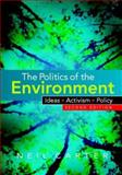 The Politics of the Environment : Ideas, Activism, Policy, Carter, Neil, 0521868025