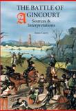 The Battle of Agincourt : Sources and Interpretations, Curry, Anne, 0851158021