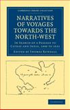 Narratives of Voyages Towards the North-West, in Search of a Passage to Cathay and India, 1496 To 1631 : With Selections from the Early Records of the Honourable the East India Company and from Mss. in the British Museum, , 110800802X
