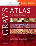 Gray's Atlas of Anatomy : With STUDENT CONSULT Online Access, Drake, Richard and Vogl, A. Wayne, 1455748021