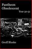 Pantheon Obsolescent: Year 50 - Year 51, Geoff Bluske, 1495348024