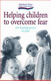 Helping Children to Overcome Fear, Russell Evans, 1903458021