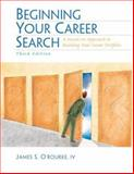 Beginning Your Career Search : A Hands-On Approach to Building Your Career Portfolio, Bovee and O'Rourke, James S., 0131008021