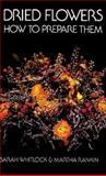 Dried Flowers, Sarah Whitlock and Martha Rankin, 0486218023