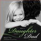 Why a Daughter Needs a Dad, Gregory E. Lang, 1402268025
