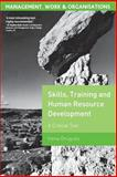 Skills, Training and Human Resource Development : A Critical Text, Grugulis, Irena, 140394802X