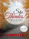 She Thinks!, K. L.Lyons, 1462738028