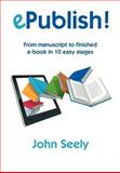 EPublish!, John Seely, 1908948027