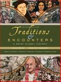 Traditions and Encounters : A Brief Global History, Bentley, Jerry and Ziegler, Herbert, 0077408020