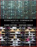 Hermeneutic Communism : From Heidegger to Marx, Vattimo, Gianni and Zabala, Santiago, 0231158025