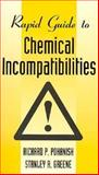 Rapid Guide to Chemical Incompatibilities, Pohanish, Richard P. and Greene, Stanley A., 0471288020