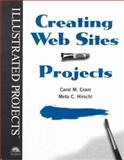 Creating Web Sites - Illustrated Projects, Cram, Carol M. and Hirschl, Meta Chaya, 0760058024