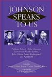 Johnson Speaks to Us : Professor Robert Clyde Johnson's Lecture Notes on Martin Luther, John Calvin, Søren Kierkegaard, and Karl Barth, Johnson, Robert Clyde and Kelso, Thomas J., 1575068028