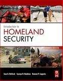 Introduction to Homeland Security : Principles of All-Hazards Risk Management, Bullock, Jane and Coppola, Damon P., 0124158021