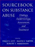 Sourcebook on Substance Abuse : Etiology, Epidemiology, Assessment, and Treatment, Ott, Peggy J. and Tarter, Ralph E., 0205198023
