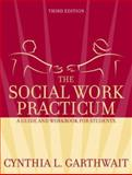 The Social Work Practicum, Garthwait, Cynthia L., 0205408028