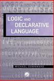 Logic and Declarative Language, Downward, Michael, 0748408029