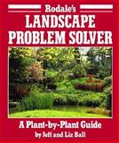 Landscape Problem Solver : A Plant by Plant Guide, Ball, Jeff and Ball, Liz, 0878578021