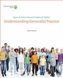 Understanding Generalist Practice, Kirst-Ashman, Karen K. and Hull, Grafton H., 1285748026