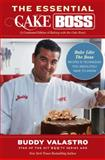 The Essential Cake Boss, Buddy Valastro, 1476748020