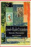Jewish-Muslim Encounters : History, Philosophy, and Culture, , 1557788022