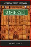 West Country History: Somerset, Searle, Muriel, 1841508020