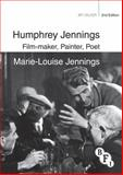 Humphrey Jennings : Film-Maker, Painter, Poet, Jennings, Marie-Lou, 184457802X