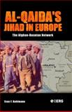 Al-Qaida's Jihad in Europe : The Afghan-Bosnian Network, Kohlmann, Evan F., 1859738028