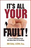 It's All Your Fault, Bill Eddy, 1936268027